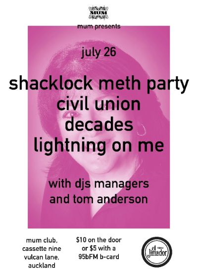 Mum Presents: Shacklock Meth Party, Civil Union, Decades and Lightning On Me