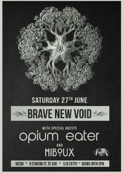 Brave New Void, Opium Eater and Hiboux