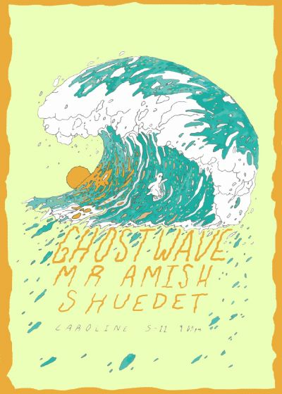Ghost Wave, Mr Amish, and Shuedet