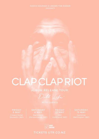 Clap Clap Riot - Dull Life Album Release Tour