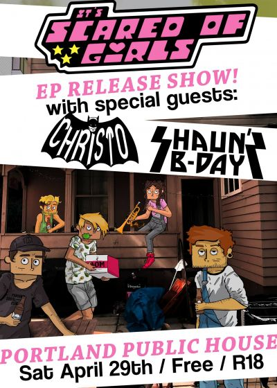 Scared Of Girls EP Release Show With Christo And Shauns Bday