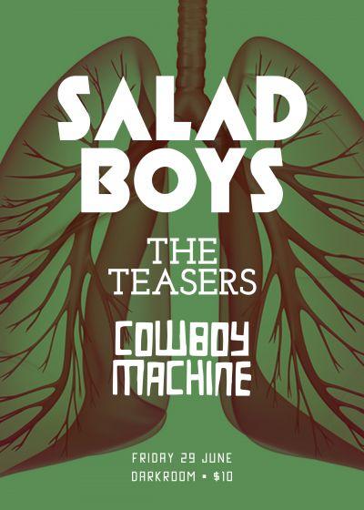 Salad Boys, Cowboy Machine, The Teasers