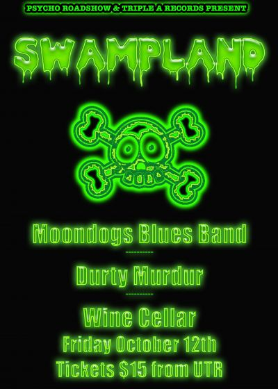 Swampland, Moondogs Blues Band and Durty Murdur