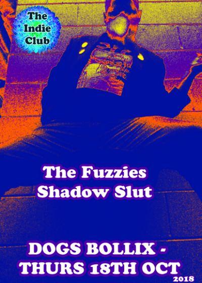 The Fuzzies, Shadow Slut At Indie Club