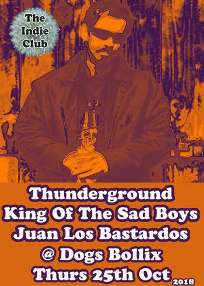 Thunderground, King Of The Sad Boys, Juan Los Bastardos