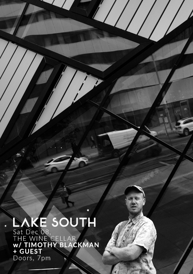 Lake South with Timothy Blackman + Guest