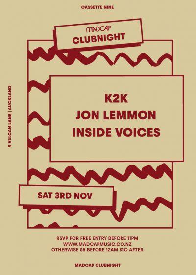 Madcap Clubnight: K2K, Jon Lemmon, Inside Voices