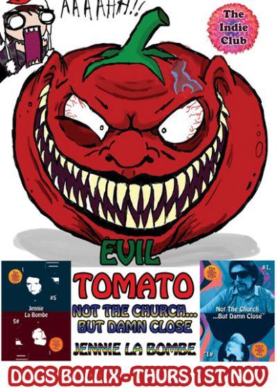 Evil Tomato, Not The Church, Jennie La Bombe