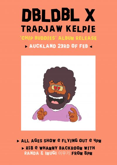 Dbldbl X Trapjaw Kelpie 'Chip Buddies' Tour (Flying Out - AA)