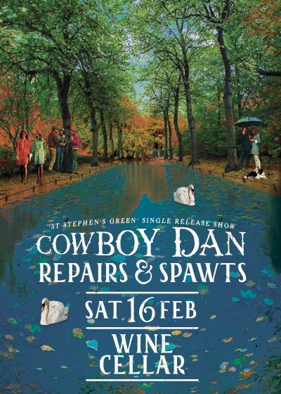 Cowboy Dan 'St Stephen's Green' Release w/ Repairs and Spawts