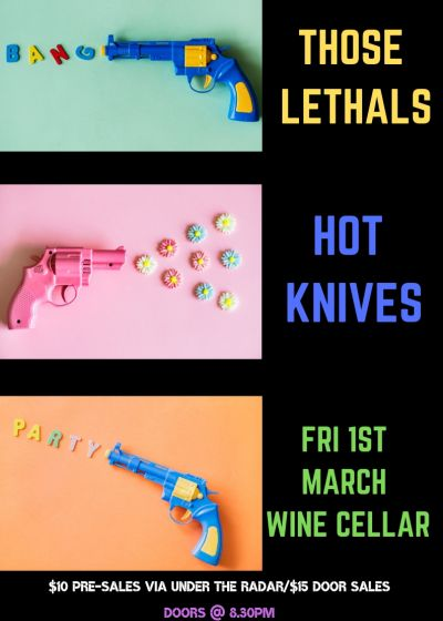 Hello March: Those Lethals and Hot Knives