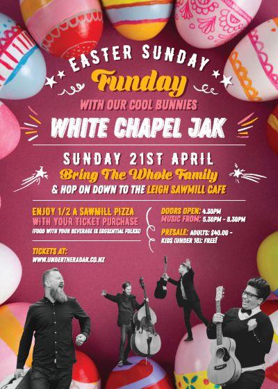 White Chapel Jak - Easter Sunday Show