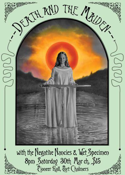 Death And The Maiden, Wet Specimen, Neagative Nancies