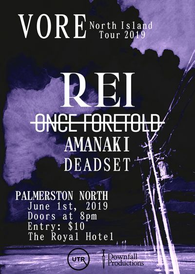 Vore North Island Tour 2019 - Rei And Once Foretold - Phase 2