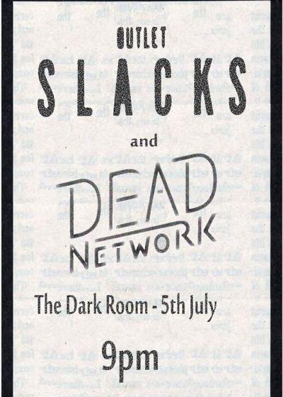 Outlet Slacks and Dead Network