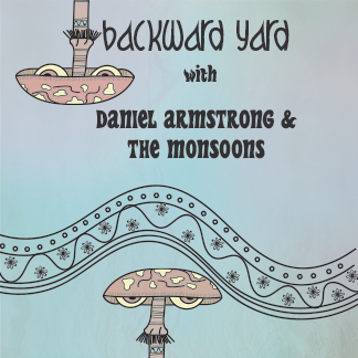 Backward Yard: Daniel Armstrong And The Monsoons
