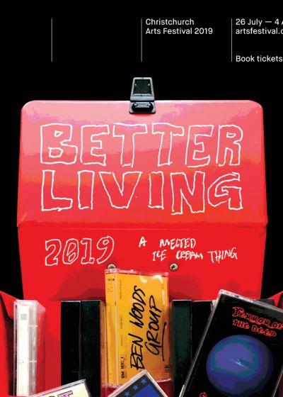 Christchurch Arts Festival: Better Living 2019