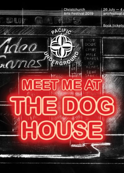 Christchurch Arts Festival: Meet Me At The Dog House