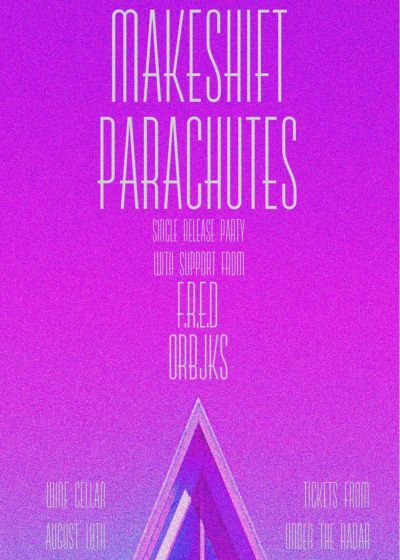Makeshift Parachutes Single Release Party