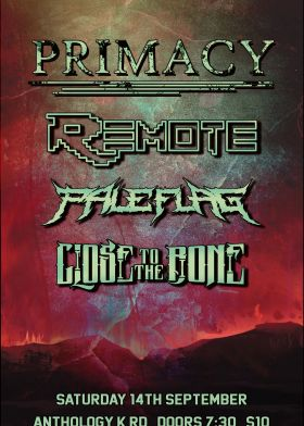Primacy / Remote / Pale Flag / Close To The Bone