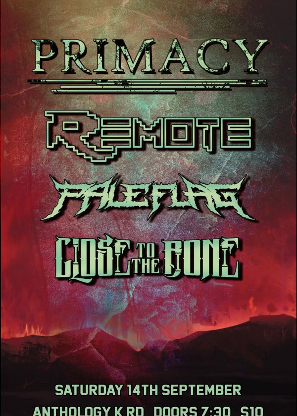 Primacy / Remote / Pale Flag / Close To The Bone