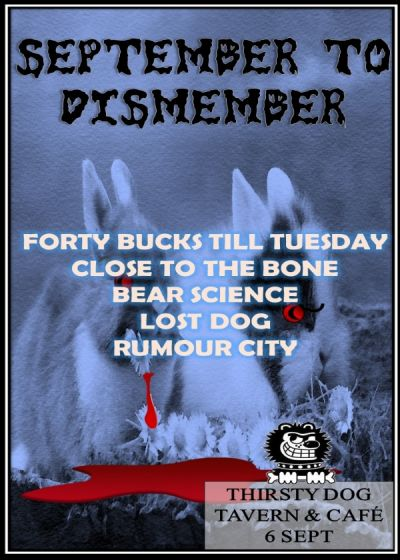 Forty Bucks Till Tuesday, Close to the Bone, Bear Science, Lost Dog, Rumour City