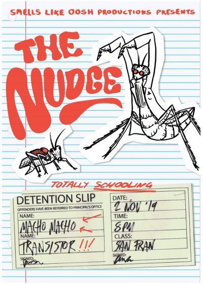 The Nudge // Macho Macho // Transistor