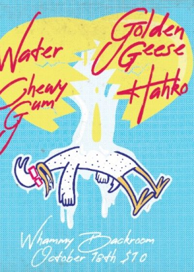 Water, Golden Geese, Chewy Gum and Hahko