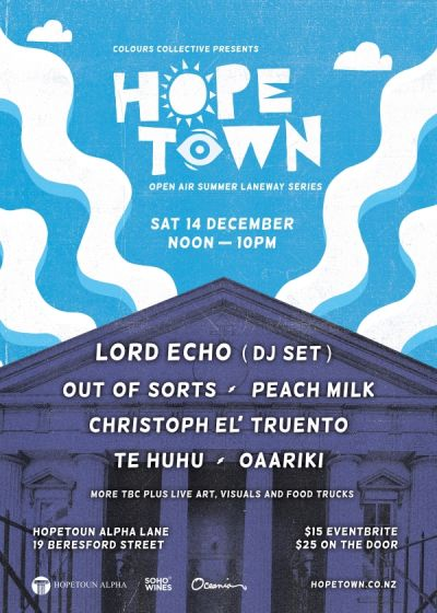 Hope Town - Laneway Party - Feat- Lord Echo, Out Of Sorts + Many More