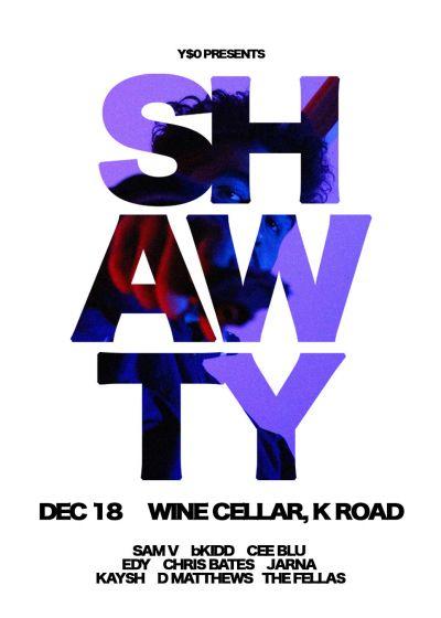 Y$O Presents: Shawty