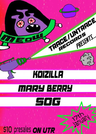 Trace / Untrace Presents: Mary Berry, Koizilla And Sog