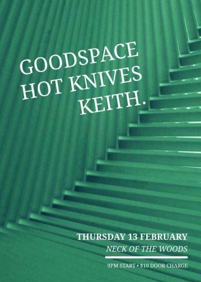 Keith., Hot Knives, Goodspace