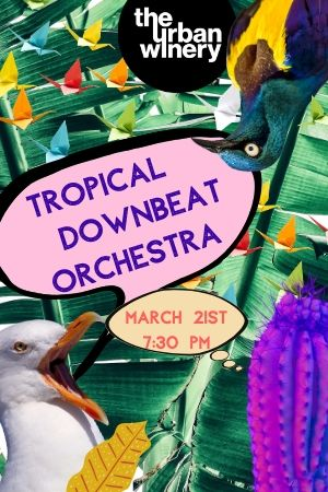 POSTPONED--Tropical Downbeat Orchestra