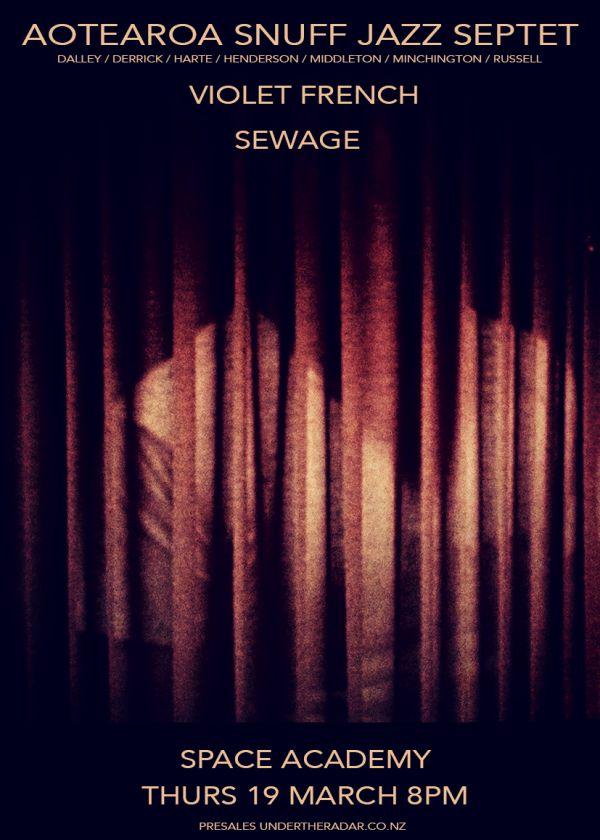 Aotearoa Snuff Jazz Sextet, Violet French, Sewage