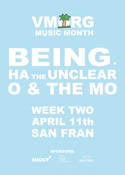 VMorg // Being. // Ha The Unclear // O & The Mo - Cancelled