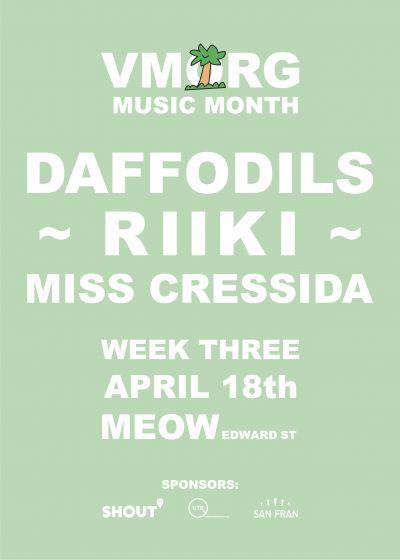 VMorg // Daffodils // Riiki // Miss Cressida - Cancelled