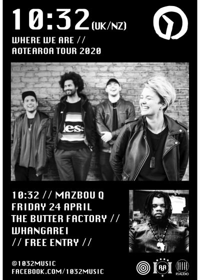 10:32 (NZ/UK) + Mazbou Q, FREE SHOW at The Butter Factory - Cancelled