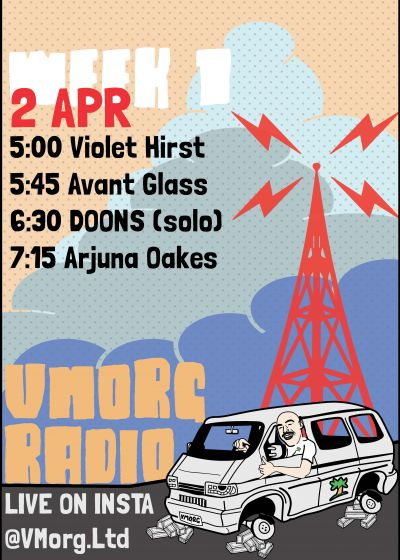 VMorg Radio W1: Arjuna Oakes, Violet Hirst, Doons and Avant Glass