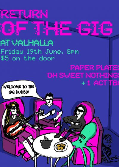 Return Of The Gig w/ Oh Sweet Nothings and Paper Plates