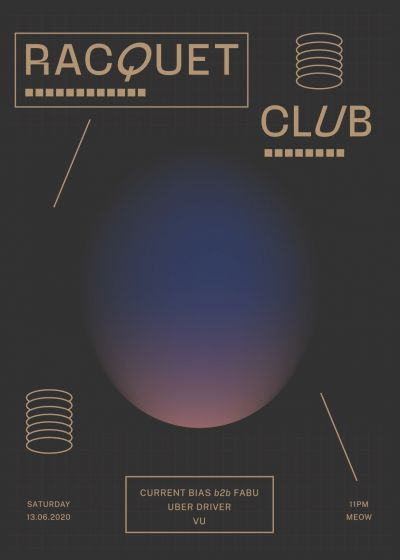 Racquet Club w/ Current Bias, Fabu, Uber Driver and Vu