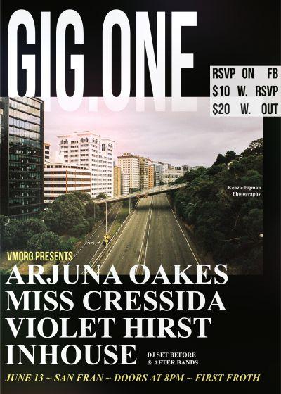 Gig.one ~ Arjuna Oakes / Miss Cressida / Violet Hirst / Inhouse