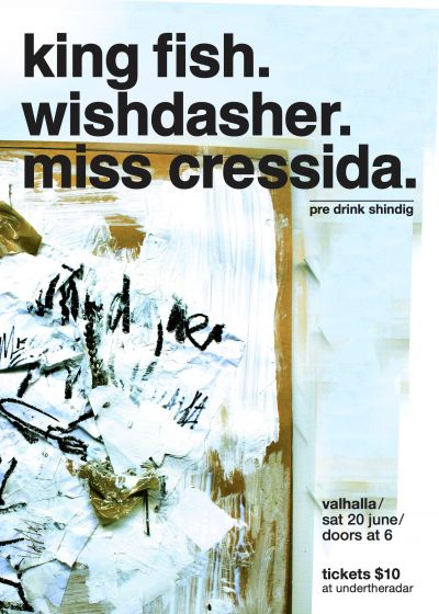 King Fish - Wishdasher - Miss Cressida - Pre Drink Shindig