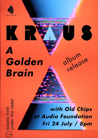 Kraus - A Golden Brain Album Release w/ Old Chips