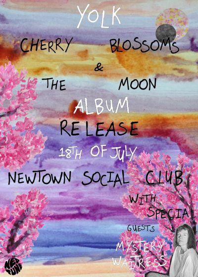 Yolk Cherry Blossoms and The Moon Album Release w/ Mystery Waitress