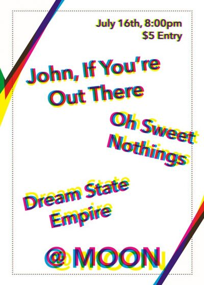 John, If You're Out There, Oh Sweet Nothings and Dream State Empire