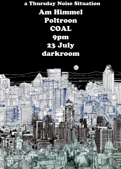 Coal, Poltroon, Am Himmel. A Thursday Noise Situation