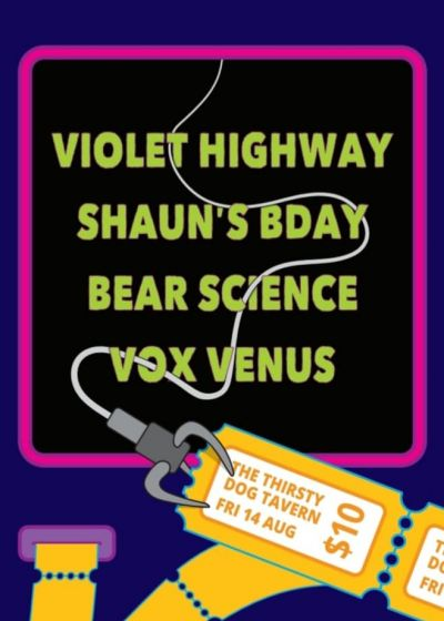 Violet Highway, Shaun's B'day, Vox Venus, Bear Science - Postponed