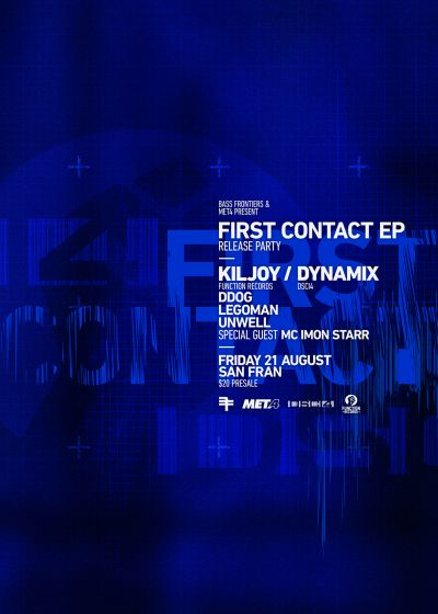 First Contact EP - Release Party Featuring Dynamix and Kiljoy