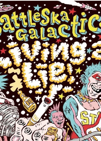 Battle-Ska Galactica - Living A Lie - Vinyl Single Release Party!