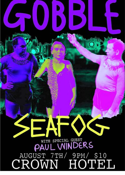 Gobble, Seafog and Paul Winders